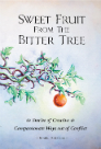Sweet Fruit from the Bitter Tree, book from Mark Andreas